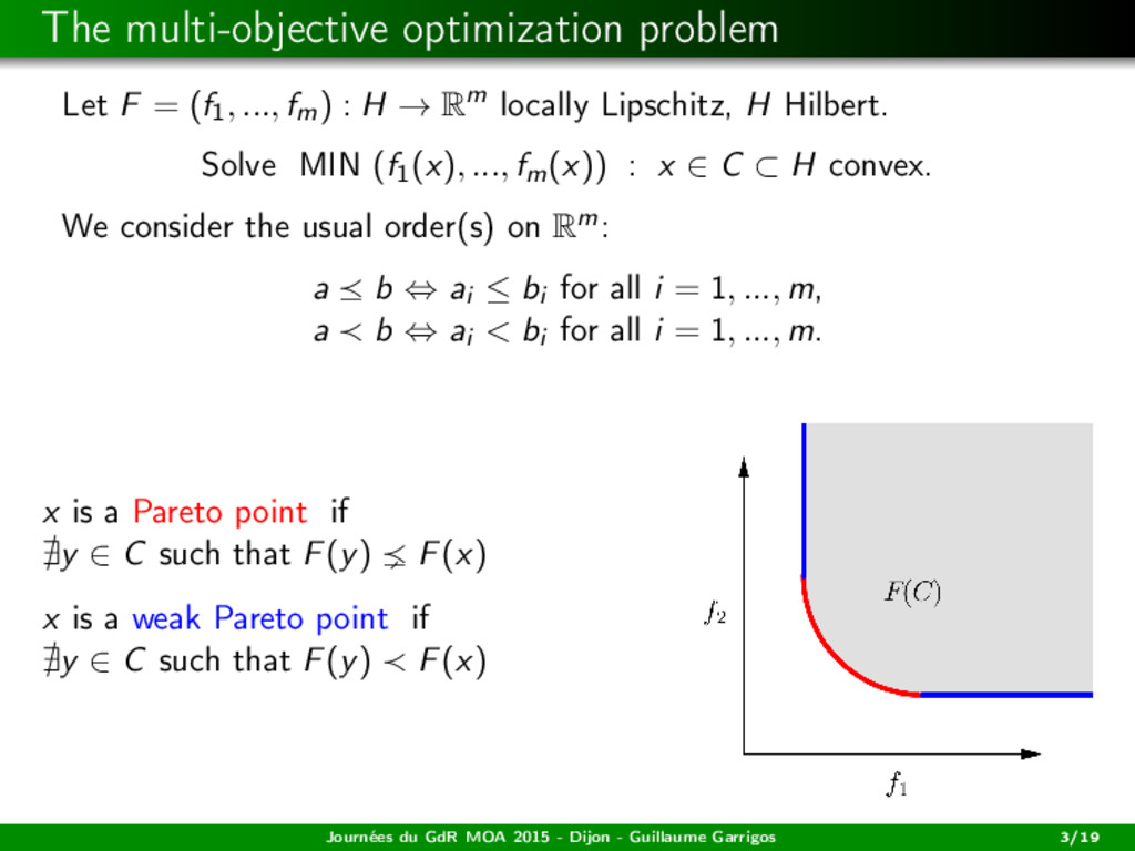 The multi-objective optimization problem Let F ...