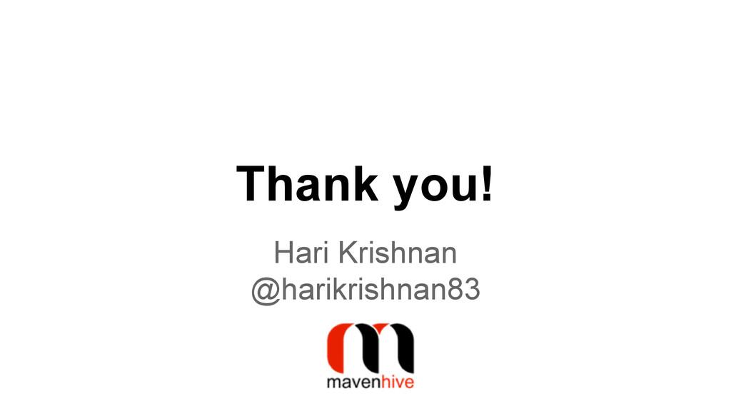 Thank you! Hari Krishnan @harikrishnan83