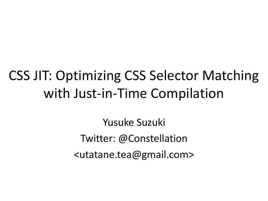 CSS JIT: Optimizing CSS Selector Matching with ...