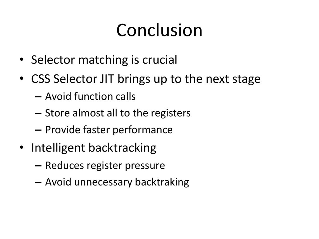 Conclusion • Selector matching is crucial • CSS...