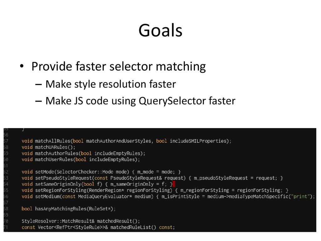 Goals • Provide faster selector matching – Make...