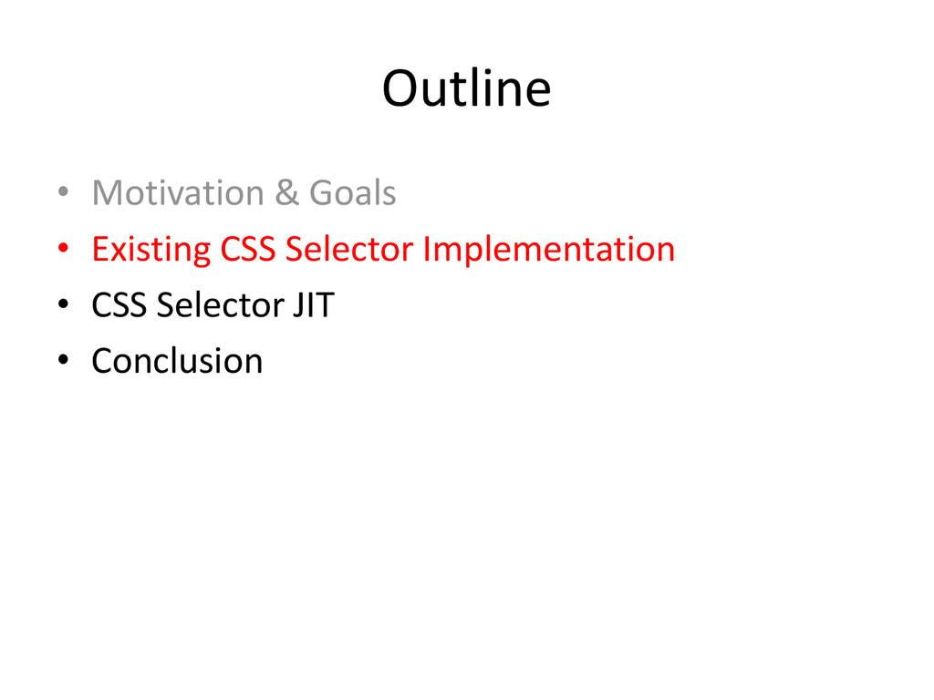 Outline • Motivation & Goals • Existing CSS Sel...