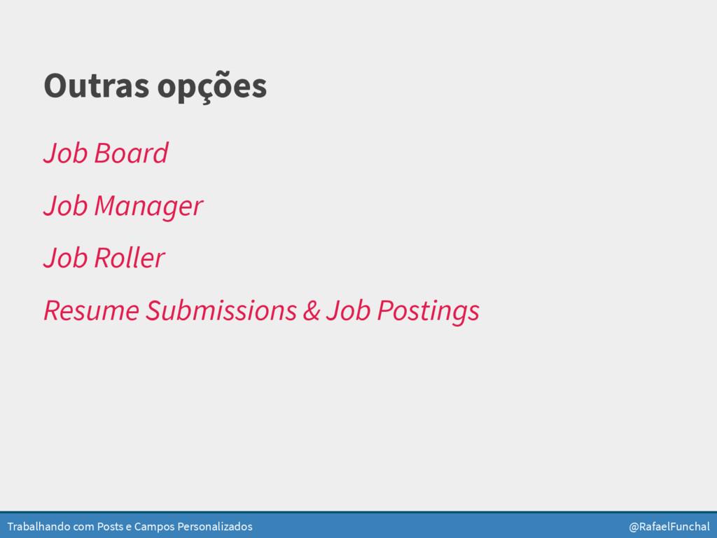 Trabalhando com Posts e Campos Personalizados @...