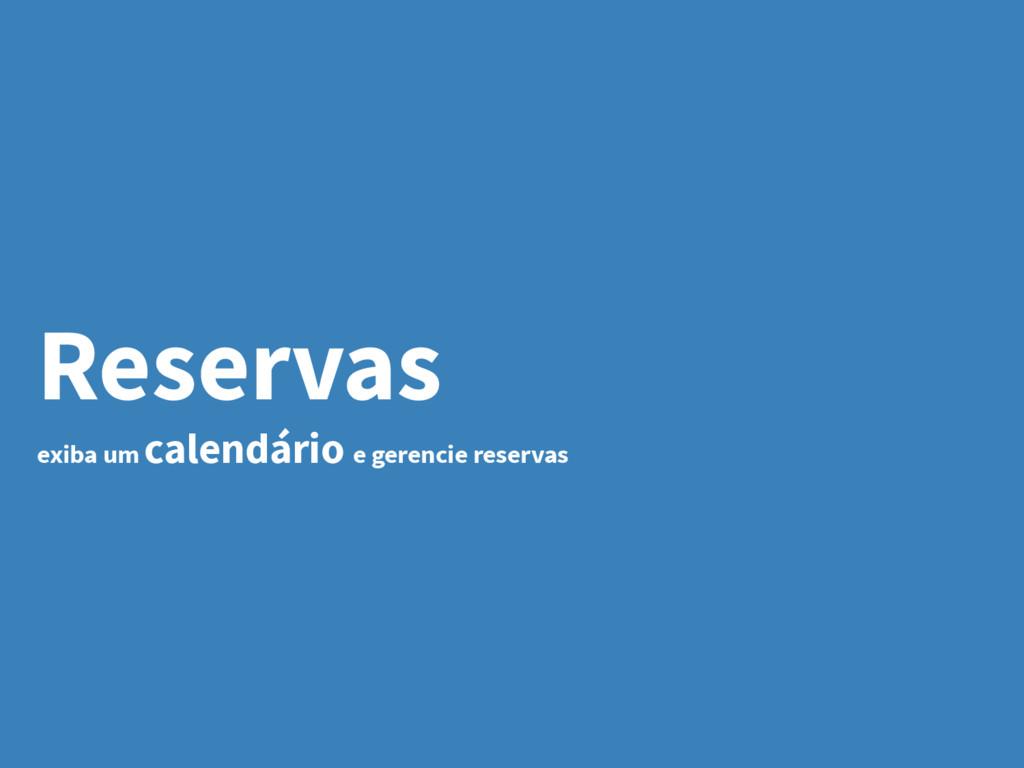 Reservas exiba um calendário e gerencie reservas