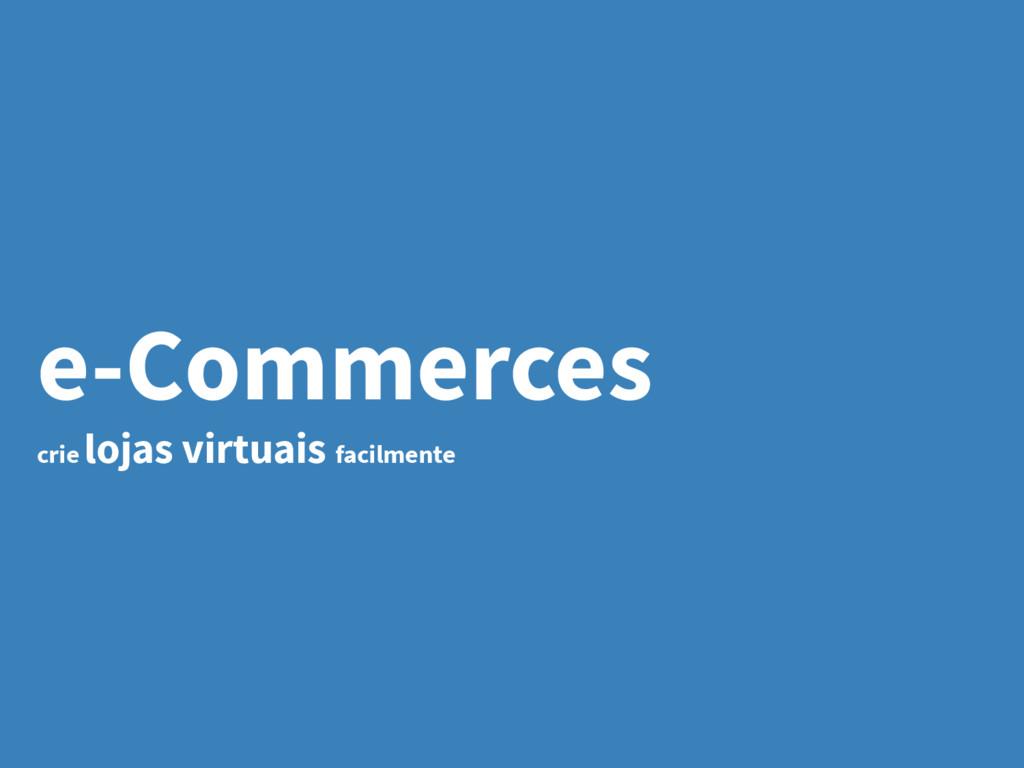 e-Commerces crie lojas virtuais facilmente