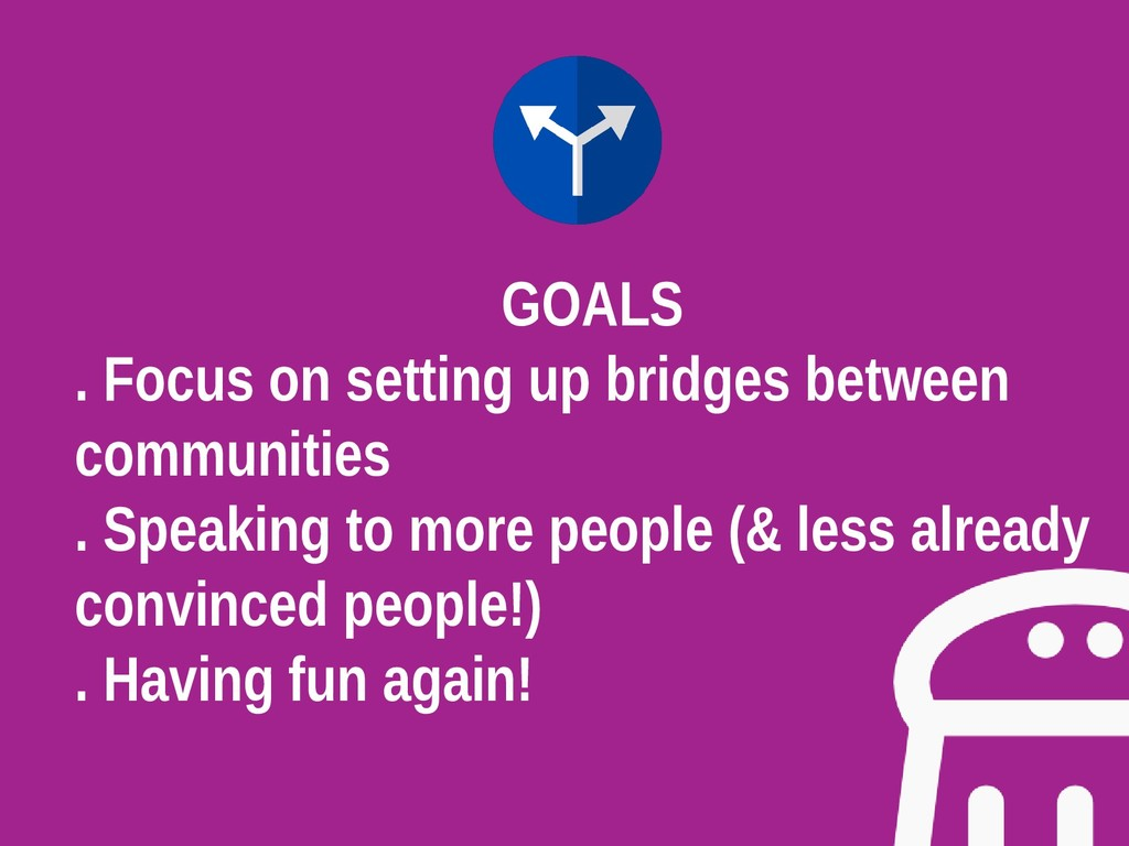 GOALS . Focus on setting up bridges between com...