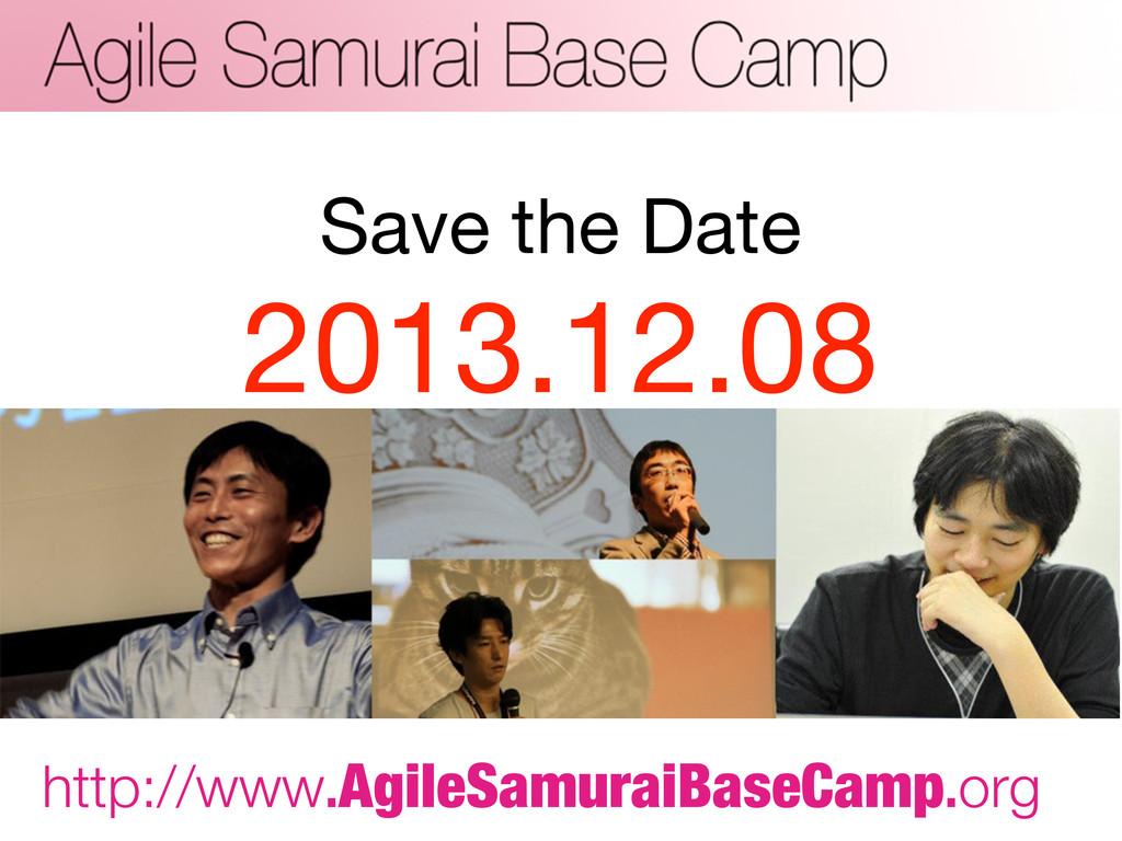 Save the Date 2013.12.08 http://www.AgileSamura...