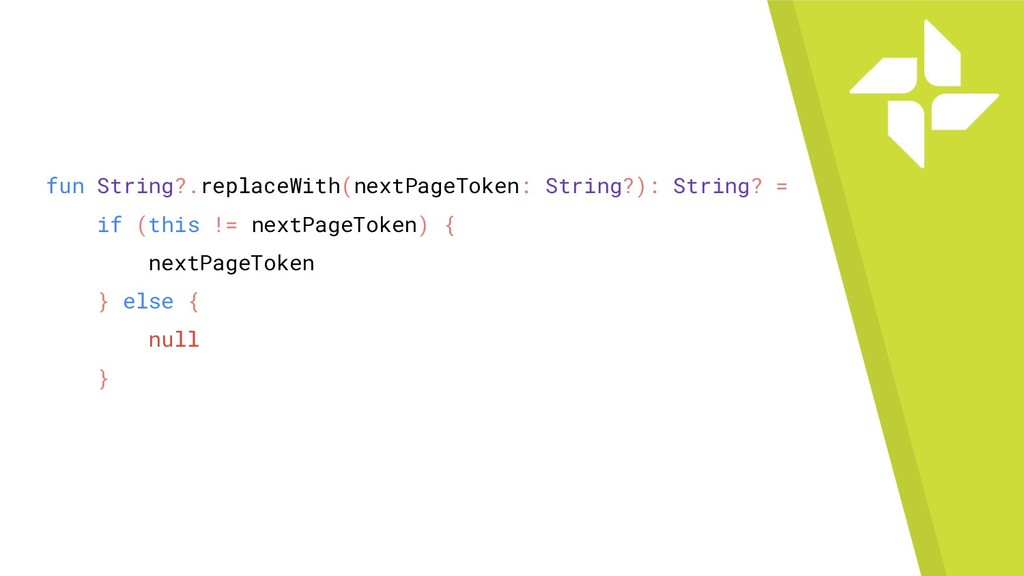 fun String?.replaceWith(nextPageToken: String?)...