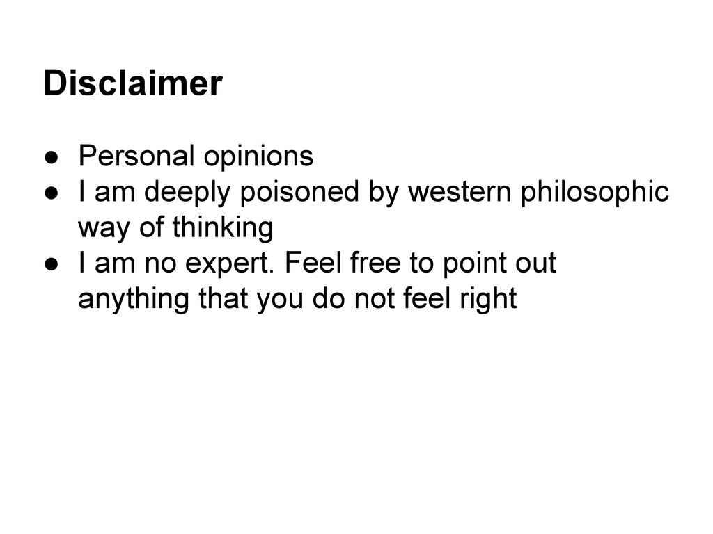 Disclaimer ● Personal opinions ● I am deeply po...