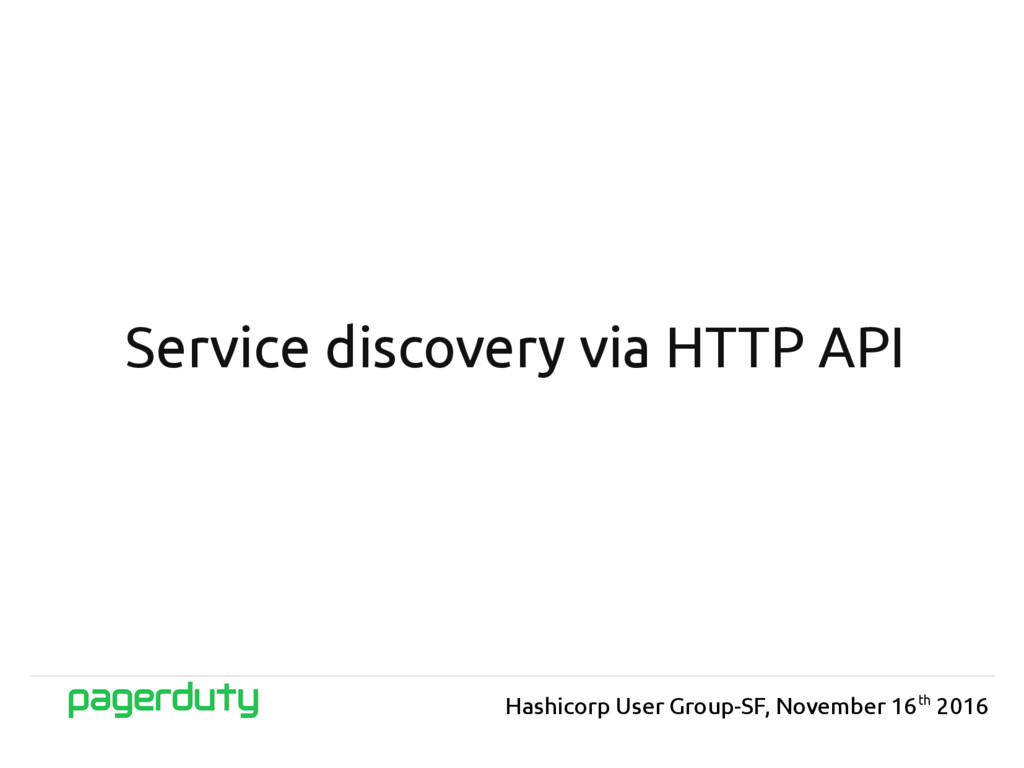Service discovery via HTTP API Hashicorp User G...