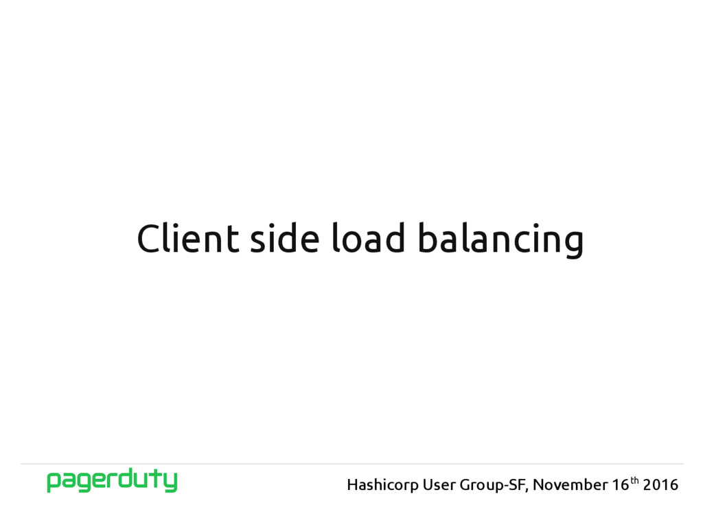 Client side load balancing Hashicorp User Group...