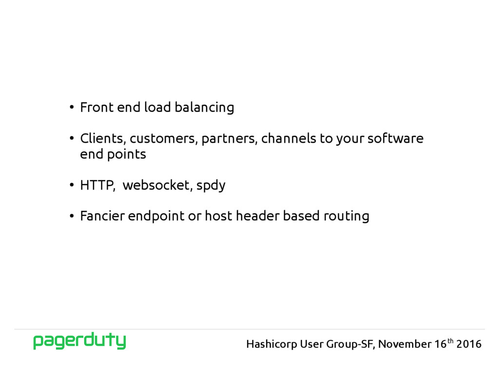● Front end load balancing ● Clients, customers...