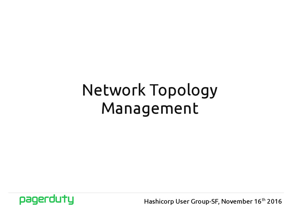 Network Topology Management Hashicorp User Grou...