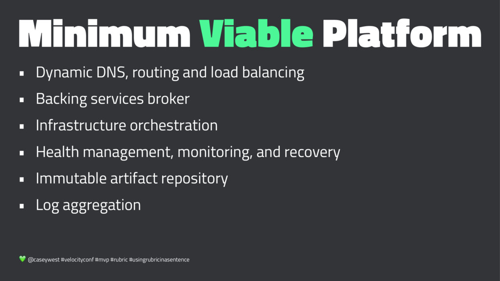 Minimum Viable Platform • Dynamic DNS, routing ...