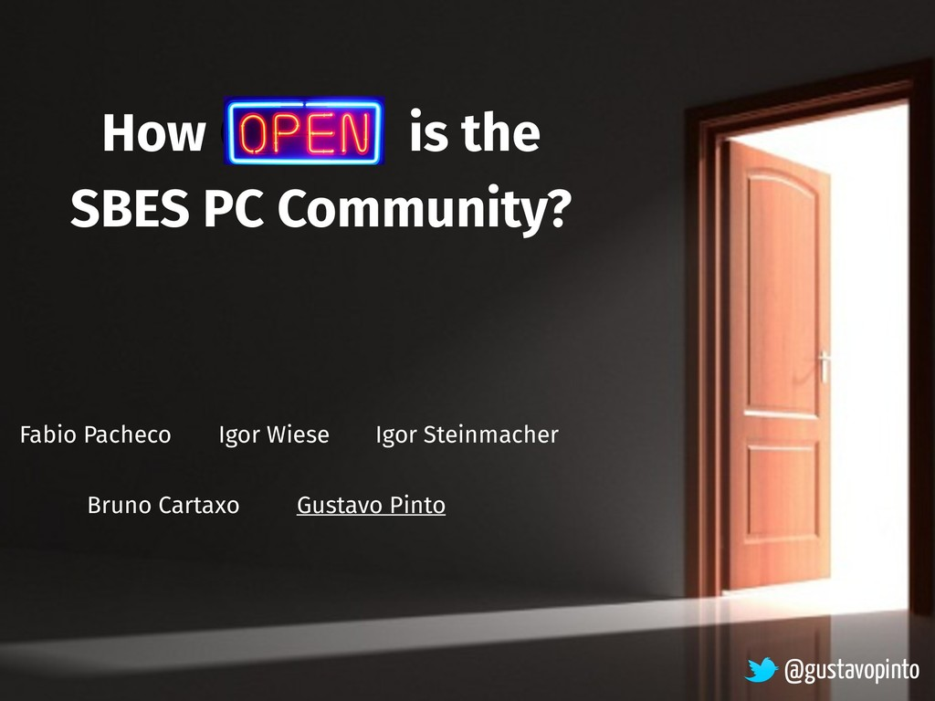 How Open is the SBES PC Community? Igor Steinma...