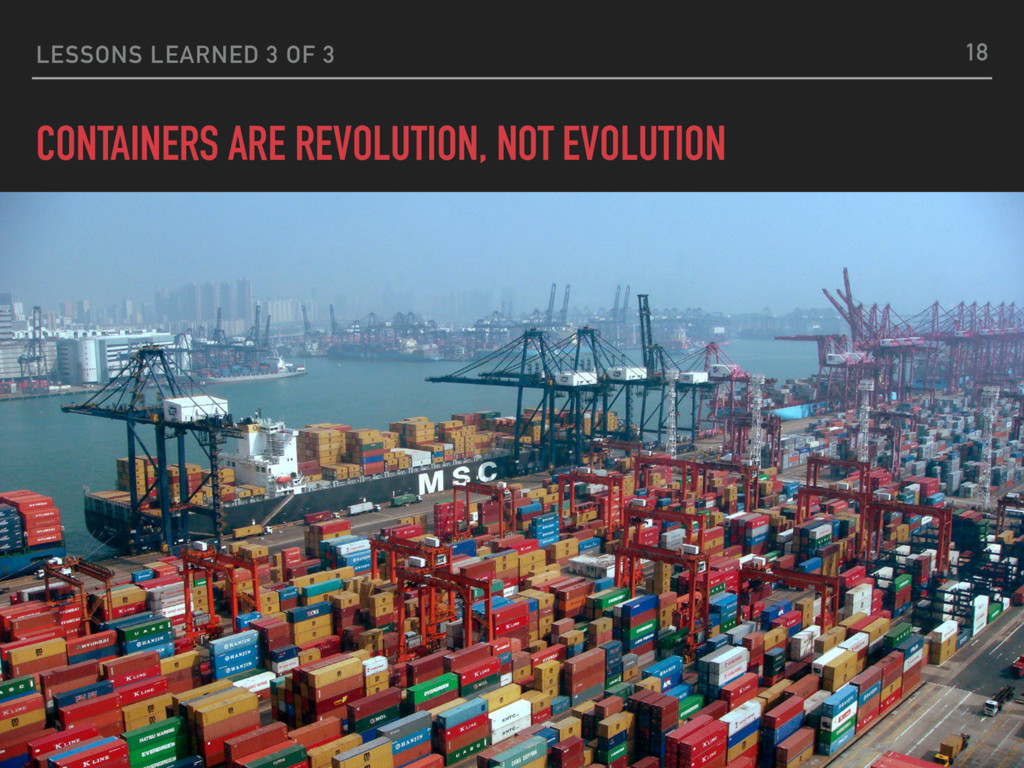 LESSONS LEARNED 3 OF 3 CONTAINERS ARE REVOLUTIO...