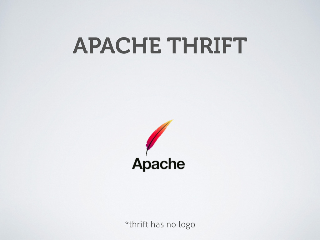 APACHE THRIFT *thrift has no logo