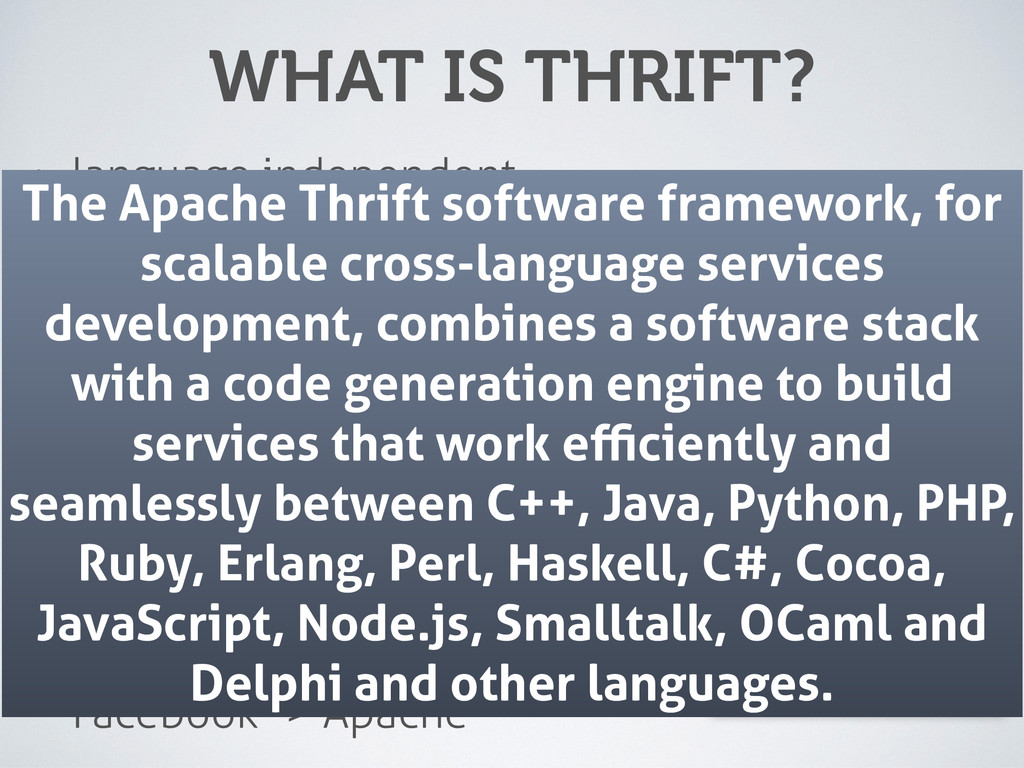 WHAT IS THRIFT? • language independent • binary...