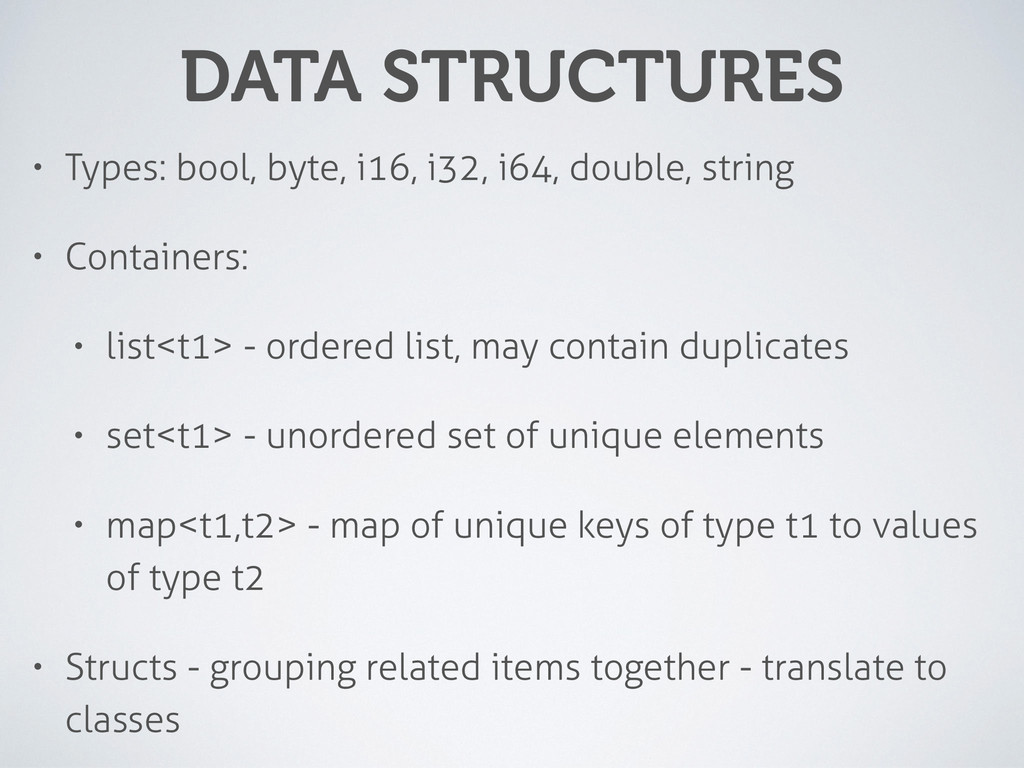 DATA STRUCTURES • Types: bool, byte, i16, i32, ...