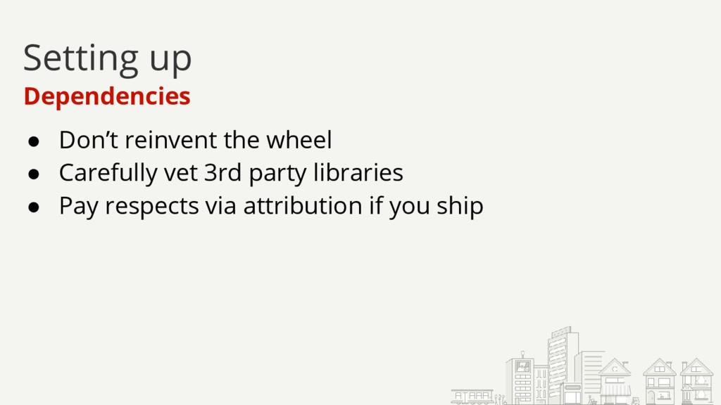 ● Don't reinvent the wheel ● Carefully vet 3rd ...