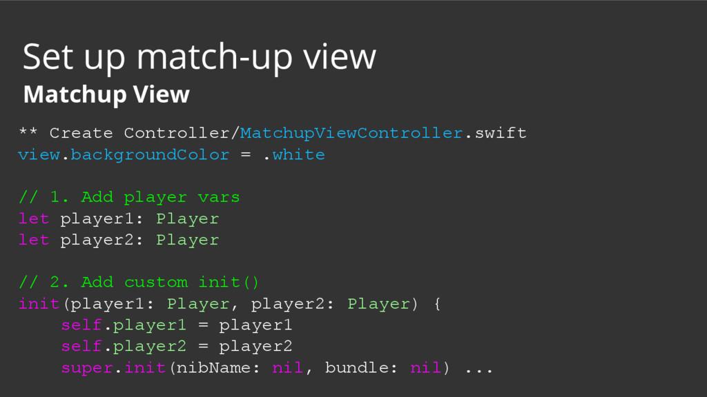 ** Create Controller/MatchupViewController.swif...
