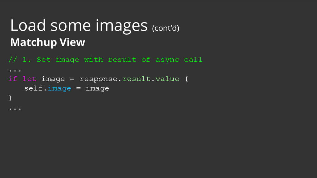// 1. Set image with result of async call ... i...
