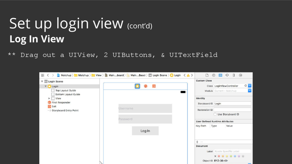 ** Drag out a UIView, 2 UIButtons, & UITextFiel...