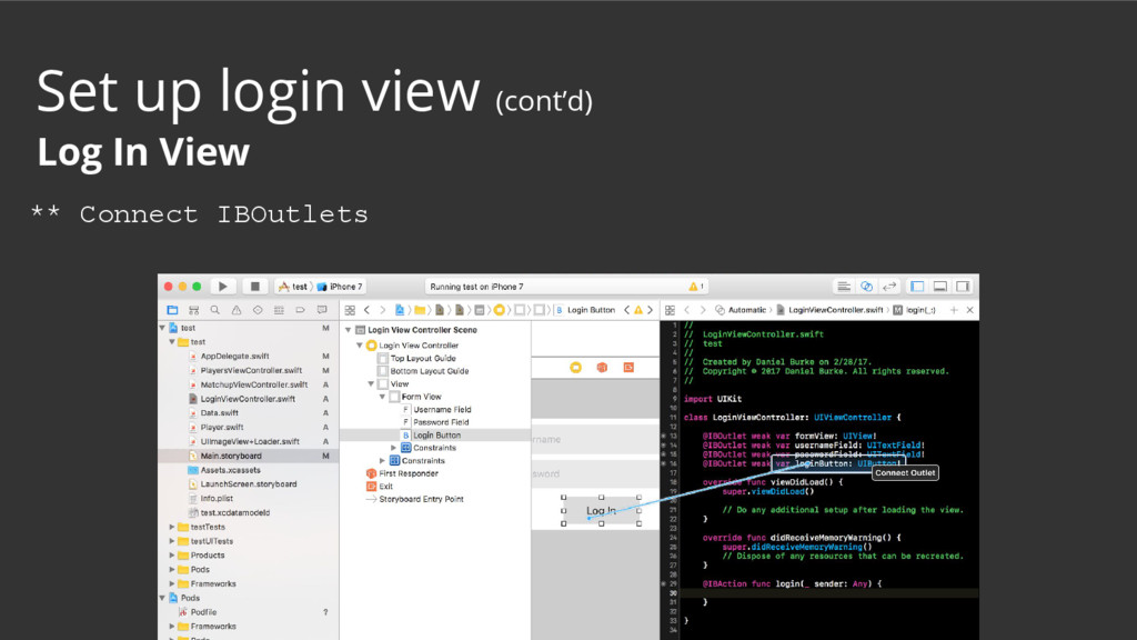 ** Connect IBOutlets Set up login view (cont'd)...