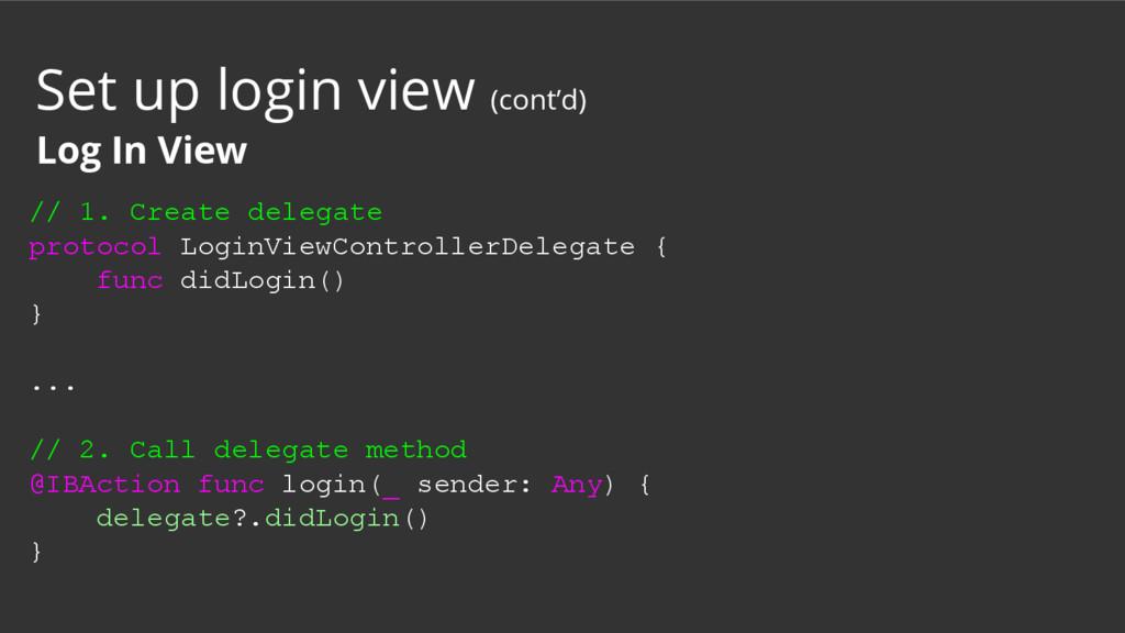 // 1. Create delegate protocol LoginViewControl...