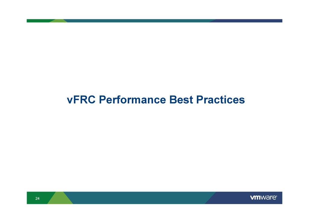24 vFRC Performance Best Practices