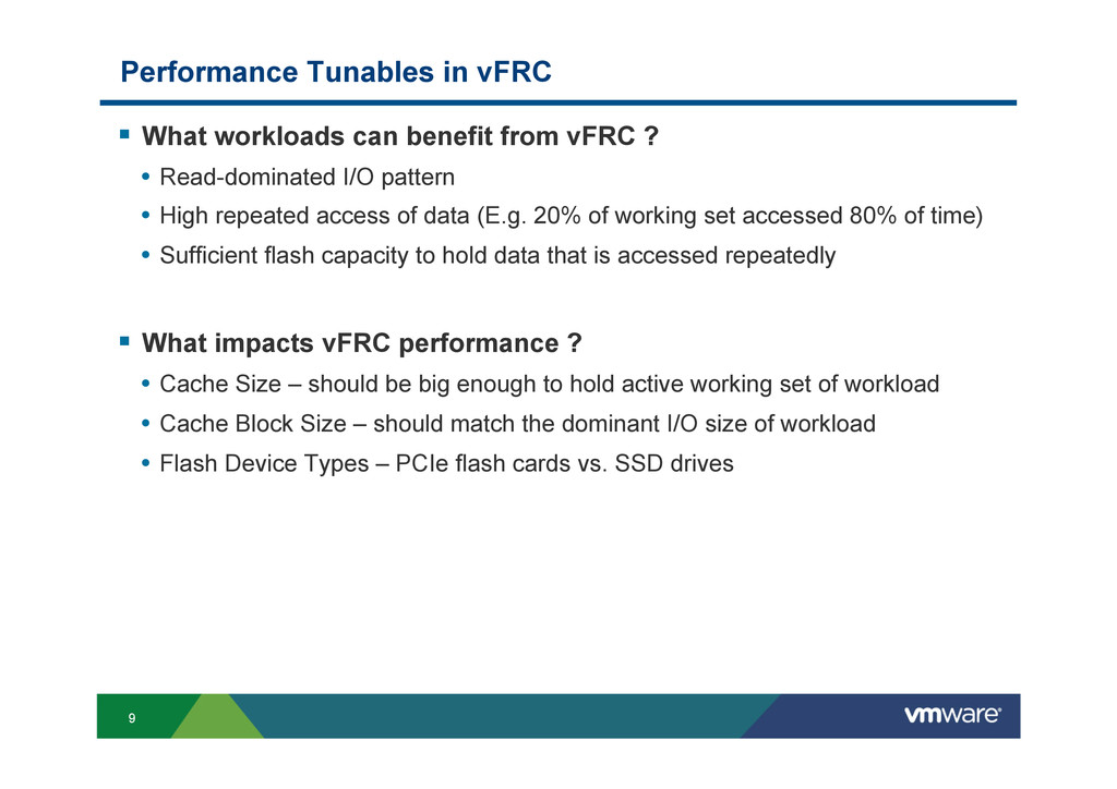 9 Performance Tunables in vFRC § What workloa...