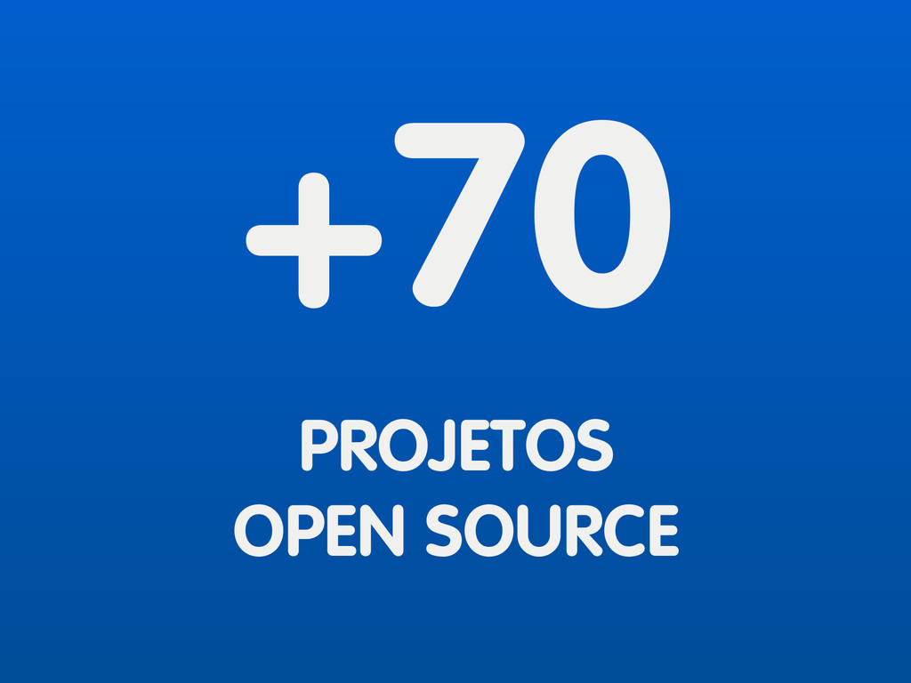 +70 PROJETOS OPEN SOURCE