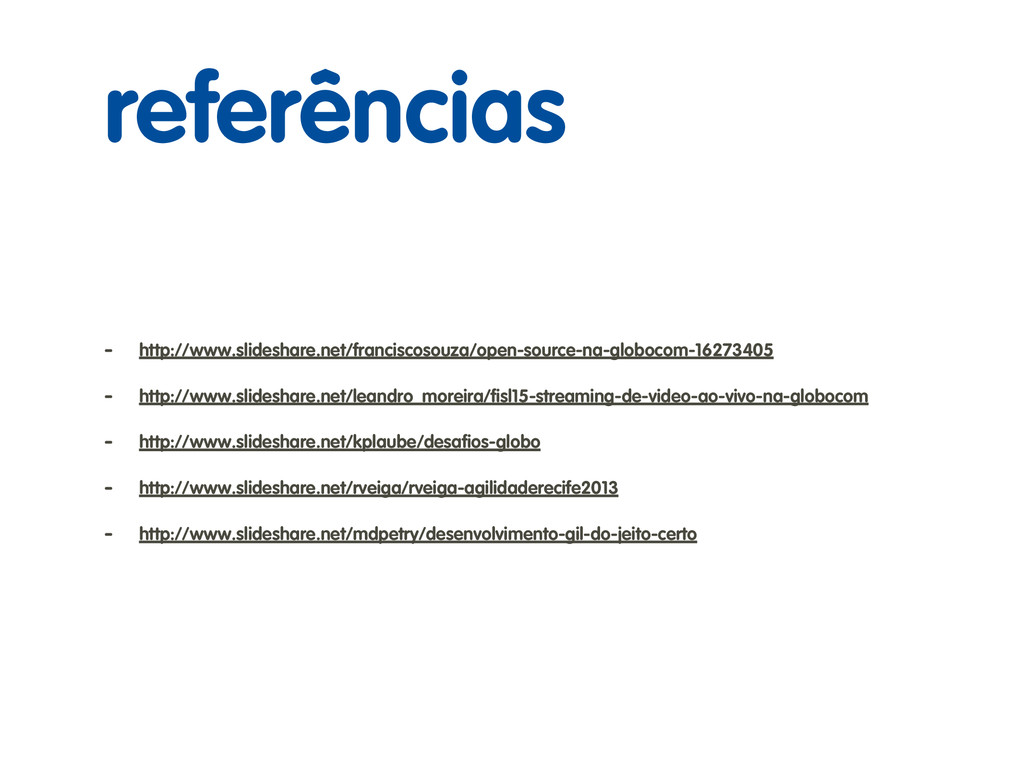 - http://www.slideshare.net/franciscosouza/open...