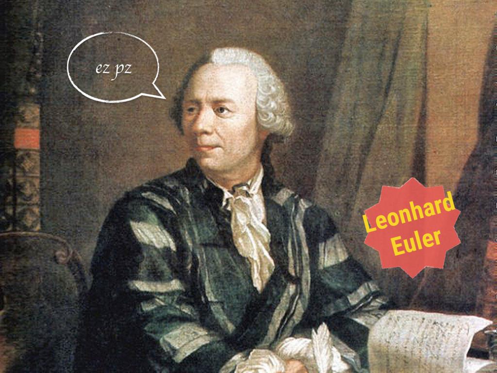 ez pz Leonhard Euler