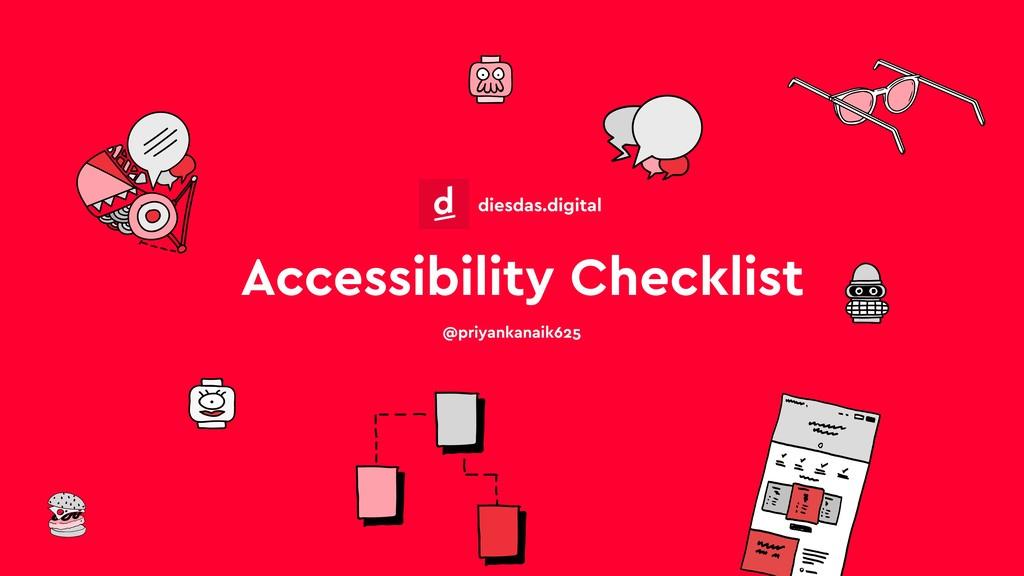 Accessibility Checklist @priyankanaik625 diesda...