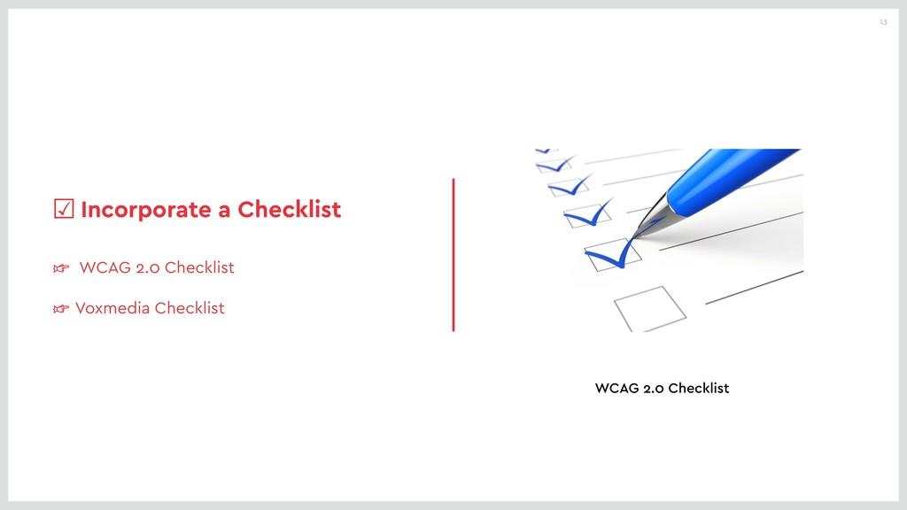 13 ☞ WCAG 2.0 Checklist ☞ Voxmedia Checklist ☑I...