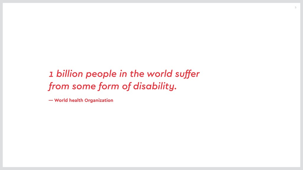 5 1 billion people in the world suffer from som...