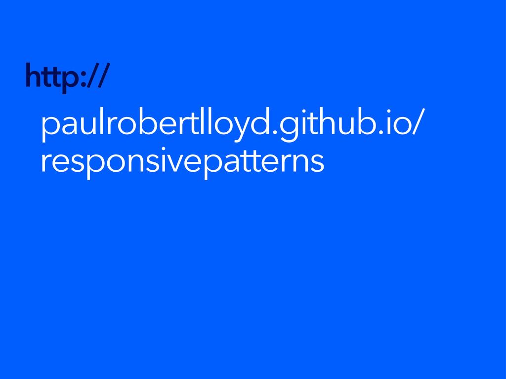 http:// paulrobertlloyd.github.io/ responsivepa...