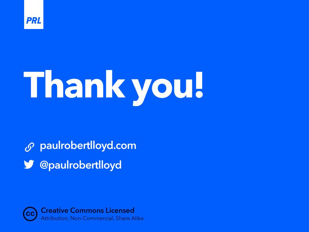 Thank you! cc paulrobertlloyd.com @paulrobertll...