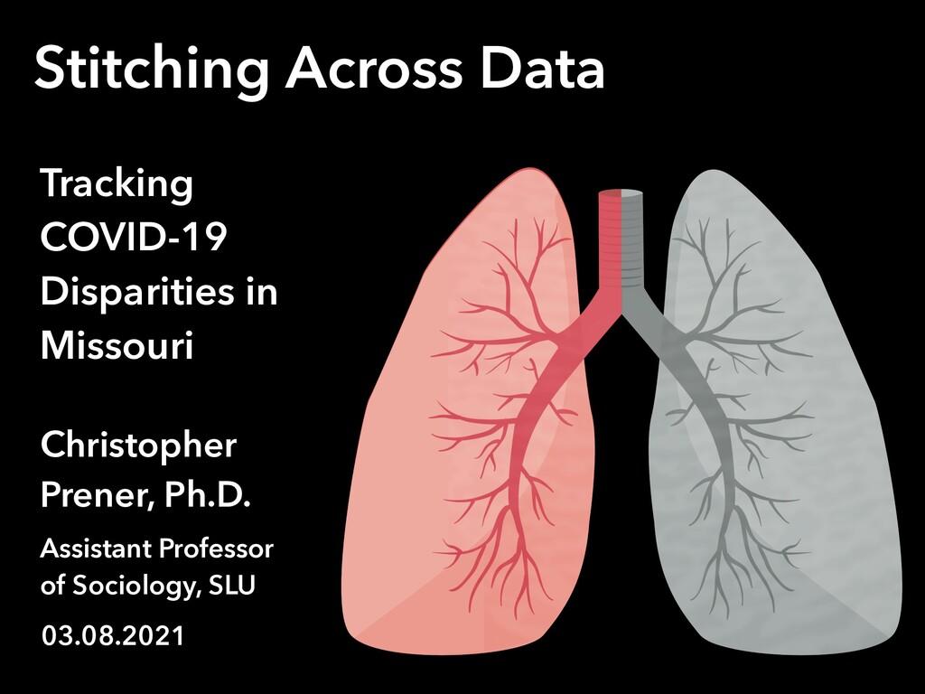 Tracking COVID-19 Disparities in Missouri Chris...