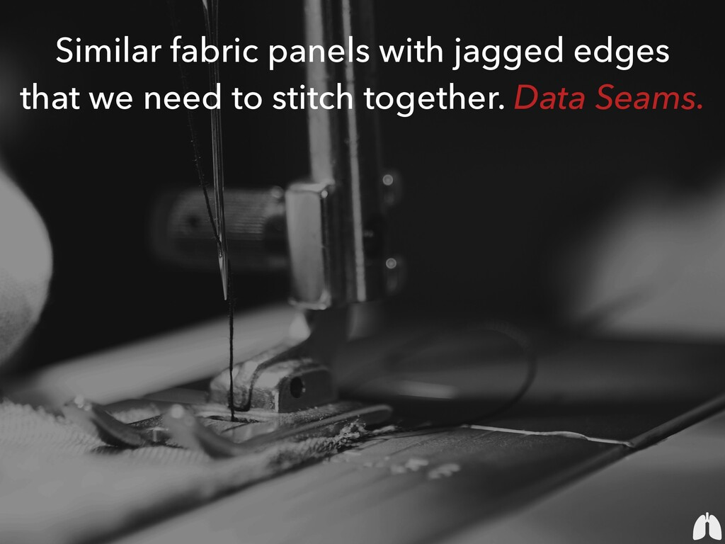 Similar fabric panels with jagged edges that we...