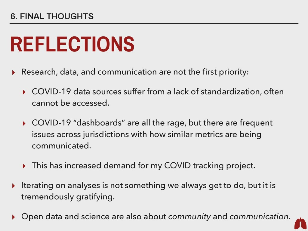 6. FINAL THOUGHTS REFLECTIONS ▸ Research, data,...