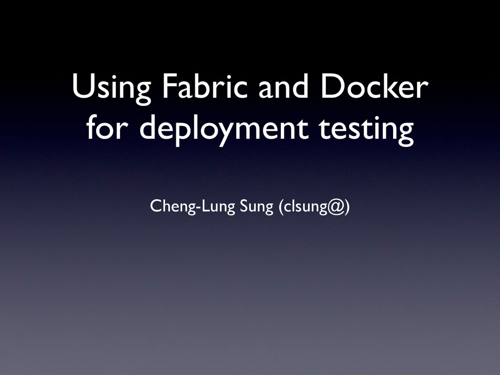 Using Fabric and Docker for deployment testing ...