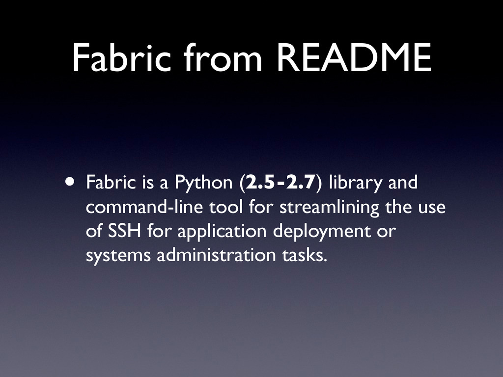 Fabric from README • Fabric is a Python (2.5-2....