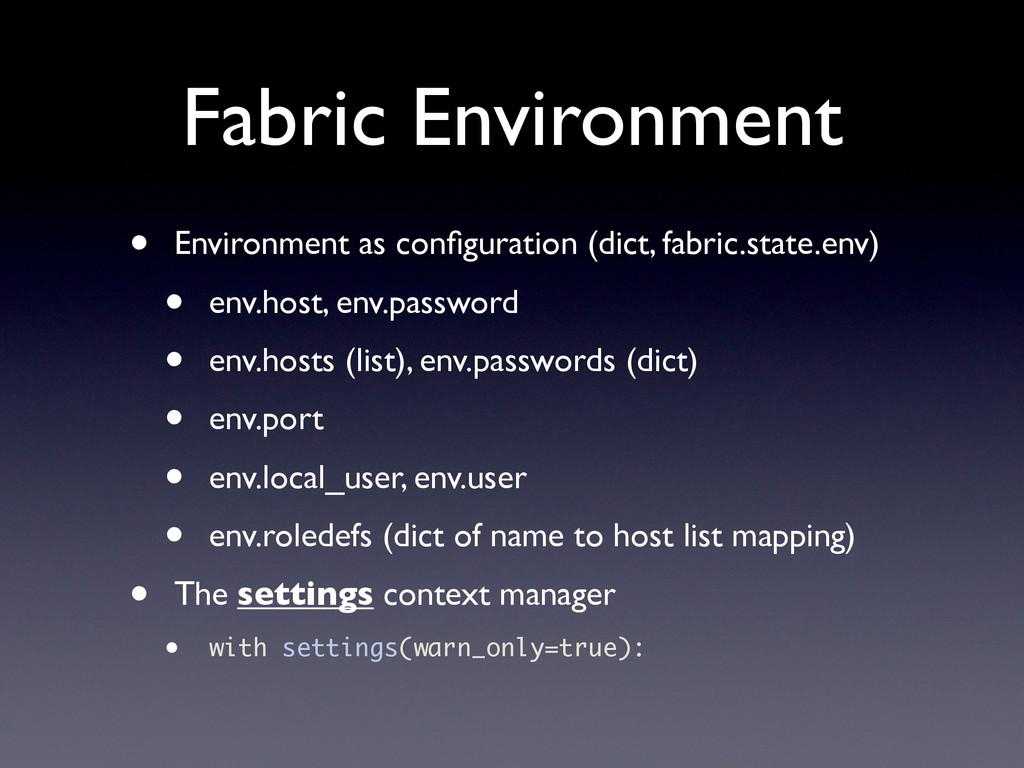 Fabric Environment • Environment as configuratio...