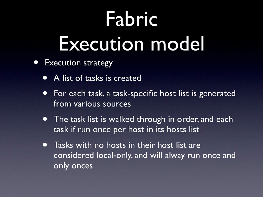 Fabric Execution model • Execution strategy • A...