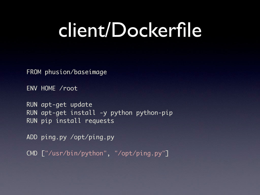 client/Dockerfile FROM phusion/baseimage ENV HOM...
