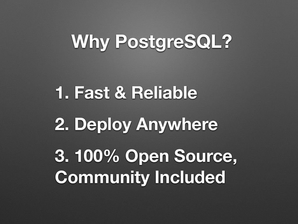 1. Fast & Reliable 2. Deploy Anywhere 3. 100% O...