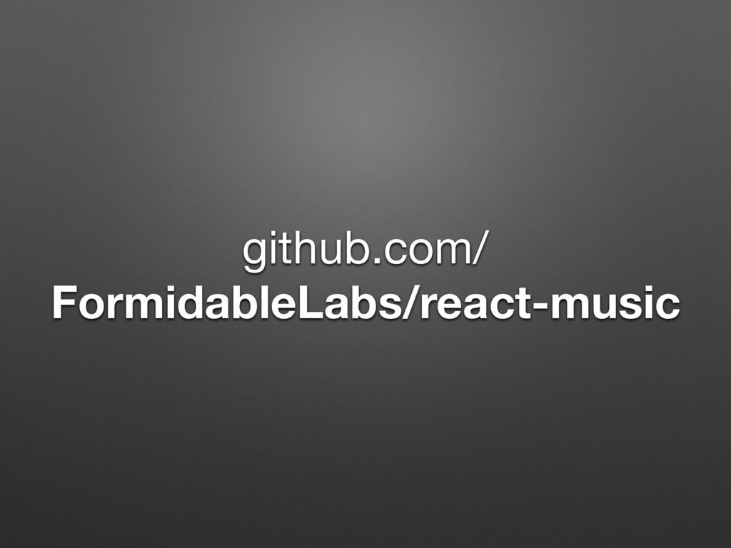 github.com/  FormidableLabs/react-music