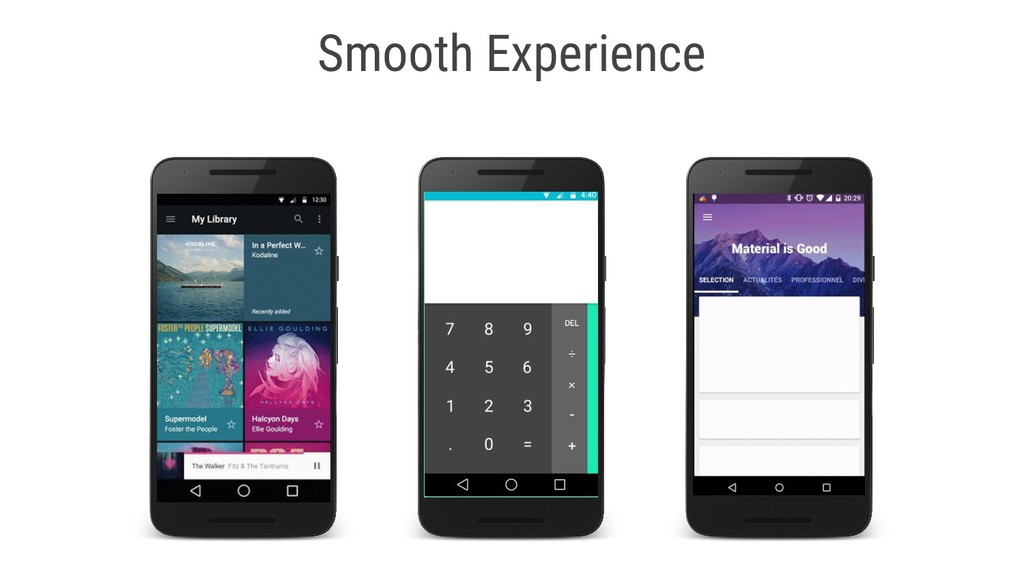 Smooth Experience